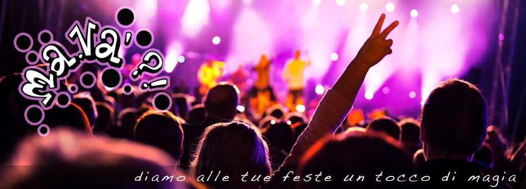 Organizzazione Feste ed Eventi | Ma-Và?!